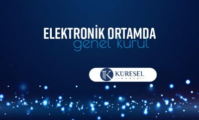 Elektronik Ortamda Genel Kurul